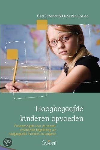 Hoogbegaafde kinderen opvoeden, Hilde van Rossen - gelezen in juli 2013
