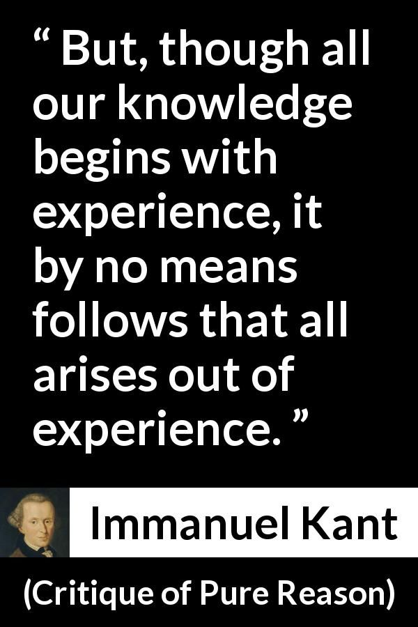 Immanuel Kant About Knowledge Critique Of Pure Reason 1791 Immanuel Quotes Knowledge