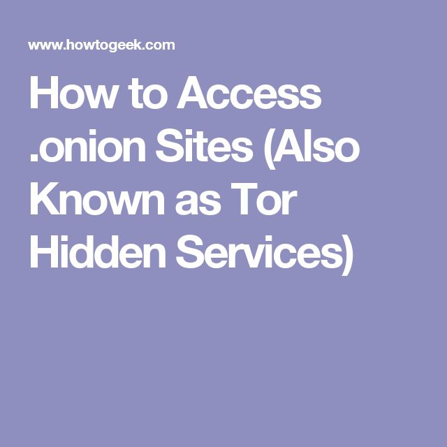 How to Access .onion Sites (Also Known as Tor Hidden Services)