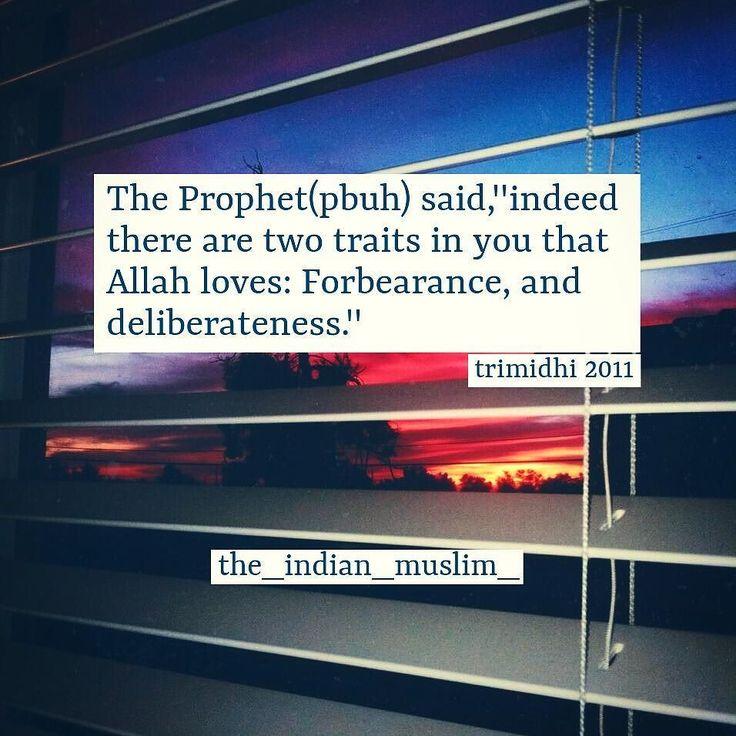 1)Forbearance:- thequalityofsomeonewho ispatientandabletodealwithadifficultpersonorsituationwithout becomingangry.  2)Deliberateness:- tothinkaboutordiscusssomethingverycarefullyinordertomakeadecision.  #instadaily #instaislam #instagram #quotes #islam #hijab #islamlove #quotesoftheday #muslimah #muslims #muhammad #quranquotes #muhammadsaw #jannah #islamic #islamicreminder #jesus #1 #allah #muslimquotes #awesome #islami #deen #dua #islamicquotes #india #muslim #quran