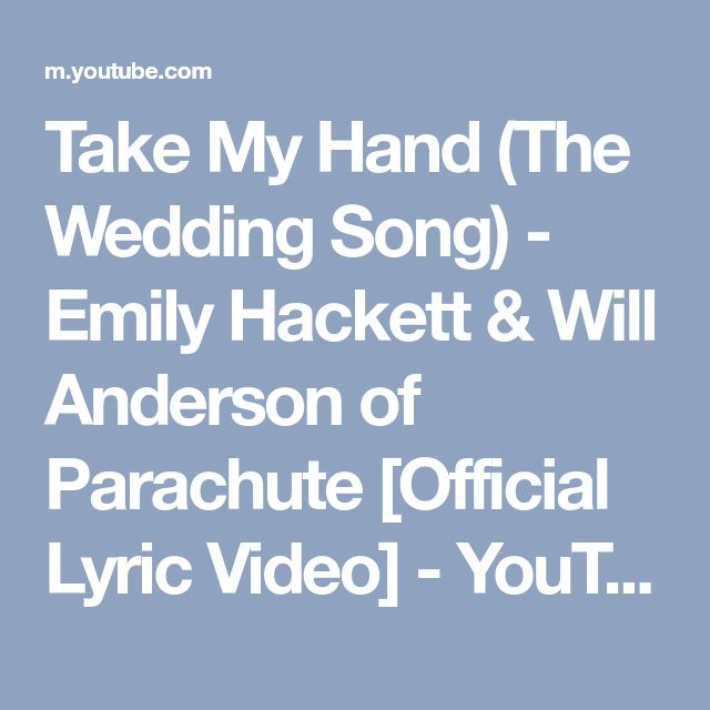 Take My Hand (The Wedding Song) - Emily Hackett & Will Anderson of Parachute [Official Lyric Video] - YouTube