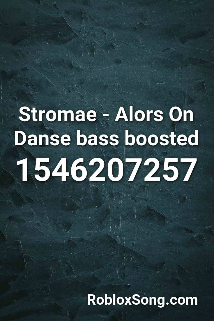 Pin By Astrid Chavez On Stromae Roblox Bass Boosting