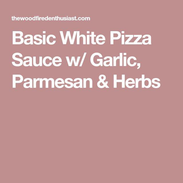 Basic White Pizza Sauce w/ Garlic, Parmesan & Herbs