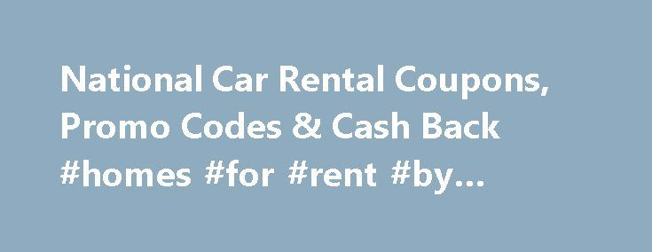 National Car Rental Coupons, Promo Codes & Cash Back #homes #for #rent #by #owner http://rentals.nef2.com/national-car-rental-coupons-promo-codes-cash-back-homes-for-rent-by-owner/  #car rental discount codes # Program Limitations, Qualifications & Disclaimers Membership in the Program is subject to this Program Agreement. All Affiliate Store membership and/or operating agreements as they relate to their affiliate or partner programs with Ebates and which reside on the Affiliate Store's…