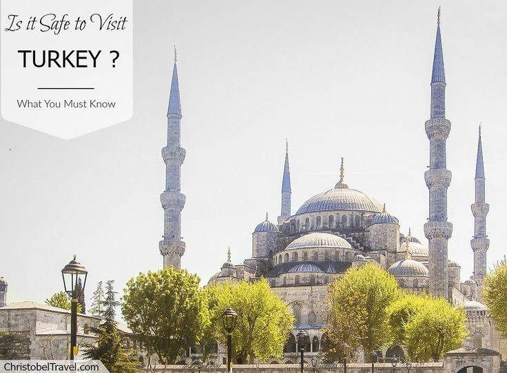 Is it Safe to Visit Turkey? What you MUST know - Christobel Travel  Are you planning to visit Turkey? Here is what you must know before going - Turkey destinations / attractions in Turkey  www.christobeltravel.com