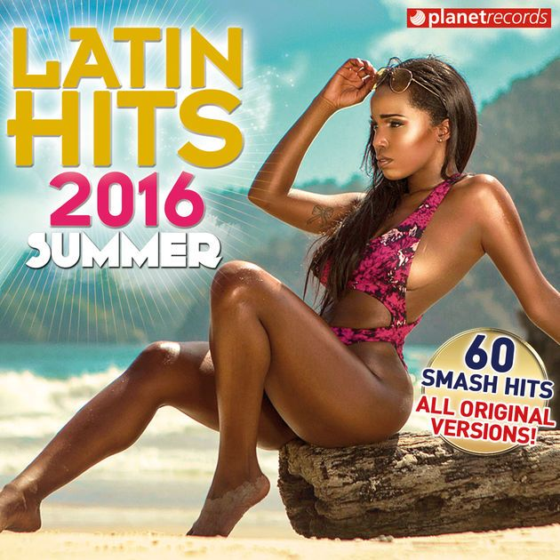 Latin Hits 2016 Summer - 60 Latin Music Hits by Various Artists on Apple Music