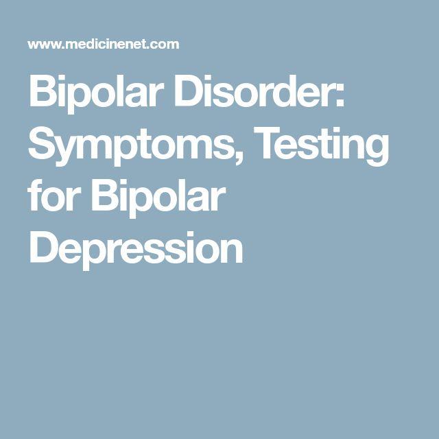 Bipolar Disorder: Symptoms, Testing for Bipolar Depression