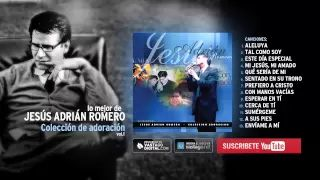 1 hora de música con Jesús Adrián Romero — Adoración Vol.1 [AudioHD] - YouTube