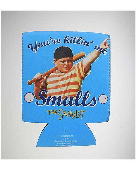 You're Killing Me Smalls Sandlot Can Cooler - Spencer's