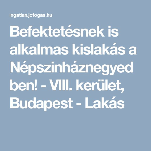 Befektetésnek is alkalmas kislakás a Népszinháznegyedben! - VIII. kerület, Budapest  - Lakás