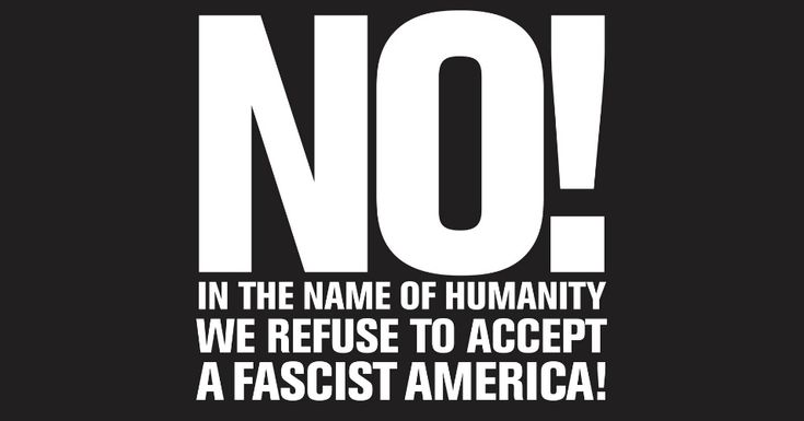 "Say ""NO!"" To fascist America."