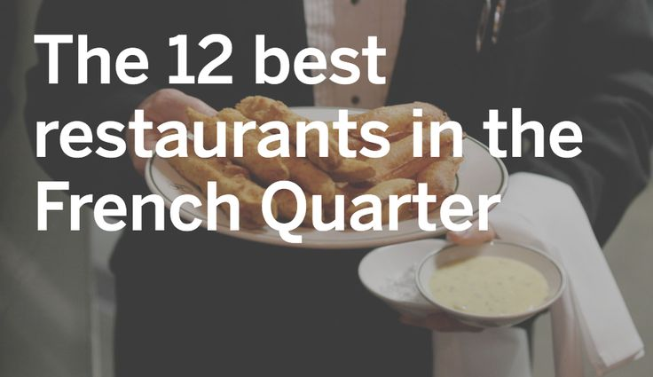 http://www.nola.com/dining-guide/index.ssf/2016/04/best_restaurants_french_quarte.html
