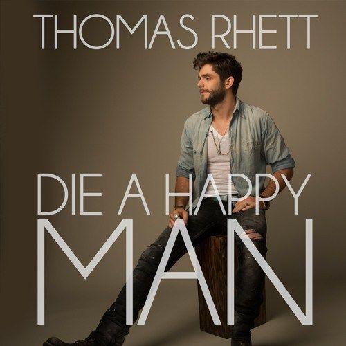 "Thomas Rhett could ""Die A Happy Man"""