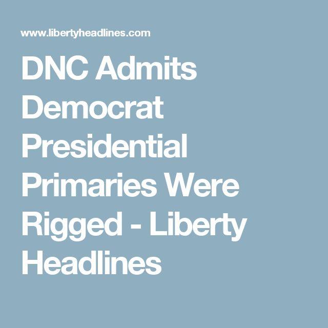 DNC Admits Democrat Presidential Primaries Were Rigged - Liberty Headlines