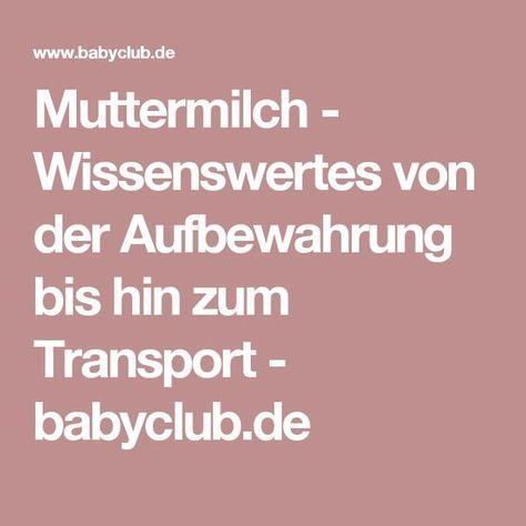 Muttermilch - Wissenswertes von der Aufbewahrung bis hin zum Transport - babyclub.de