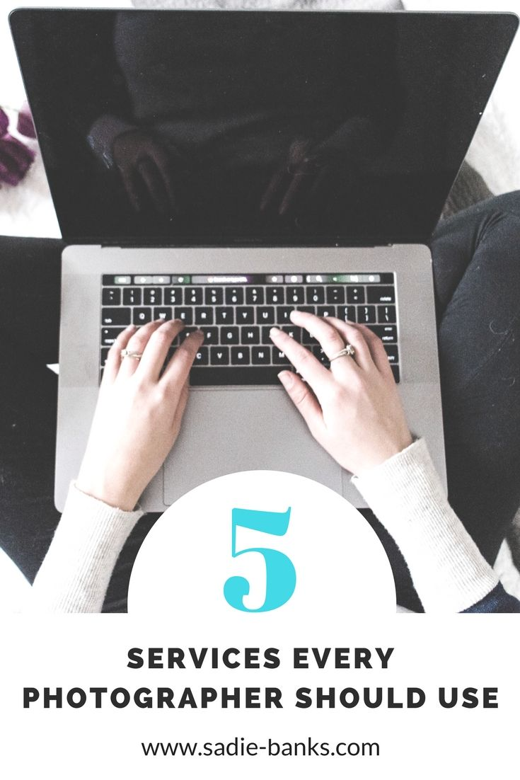 5 services EVERY photographer should use — sadie banks   photography tips   photography for beginners   business tips   starting your own photography business   beginning photographer   new photographer   tips for photographers