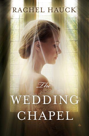 The Wedding Chapel {Rachel Hauck}