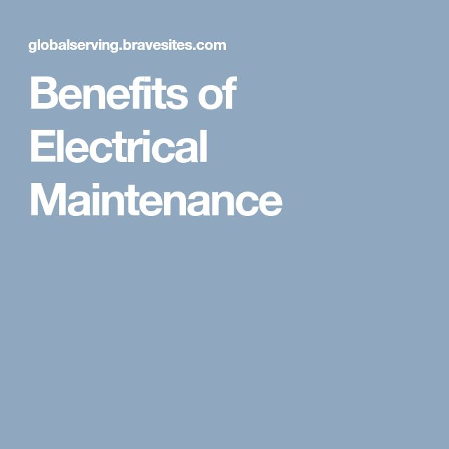 Benefits of Electrical Maintenance