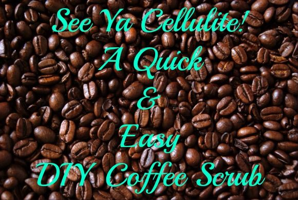 C U LATER CELLULITE  - try this potent coffee scrub to rub away your dirty dimples! #cellulite