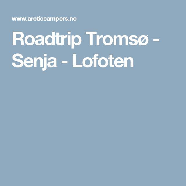 Roadtrip Tromsø - Senja - Lofoten