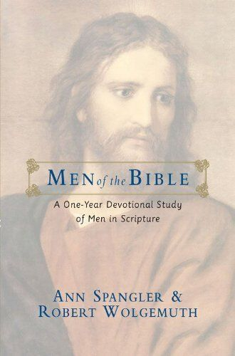 Men of the Bible: A One-Year Devotional Study of Men in Scripture by Robert Wolgemuth. $10.01. Author: Robert Wolgemuth. Publisher: Zondervan (July 27, 2009). 458 pages