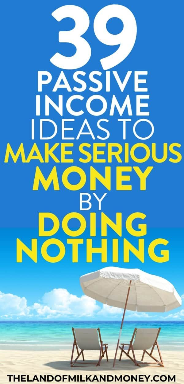 Passive Income Ideas: 39 Ways To Make Money While You Sleep In 2019