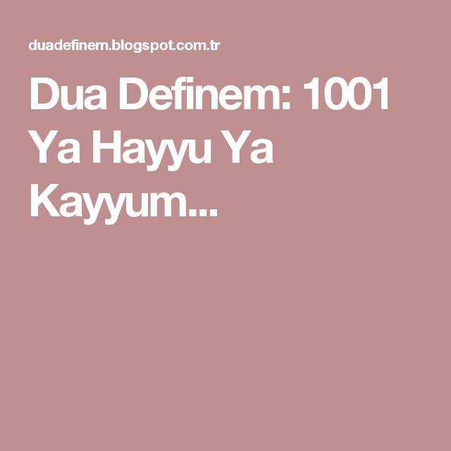 Dua Definem: 1001 Ya Hayyu Ya Kayyum...