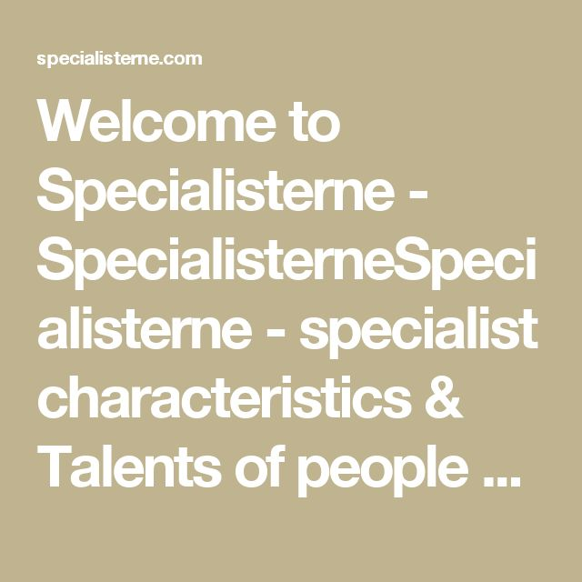 Welcome to Specialisterne - SpecialisterneSpecialisterne - specialist characteristics & Talents of people with autism - Australia, Austria, Brazil, Canada, Denmark, Ireland, Norway, Spain, USA - follow ADHD, ASC & LD Belgium on Facebook https://www.facebook.com/adhdbelgium/