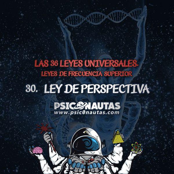 Las 36 Leyes Universales – 30. Ley de perspectiva.
