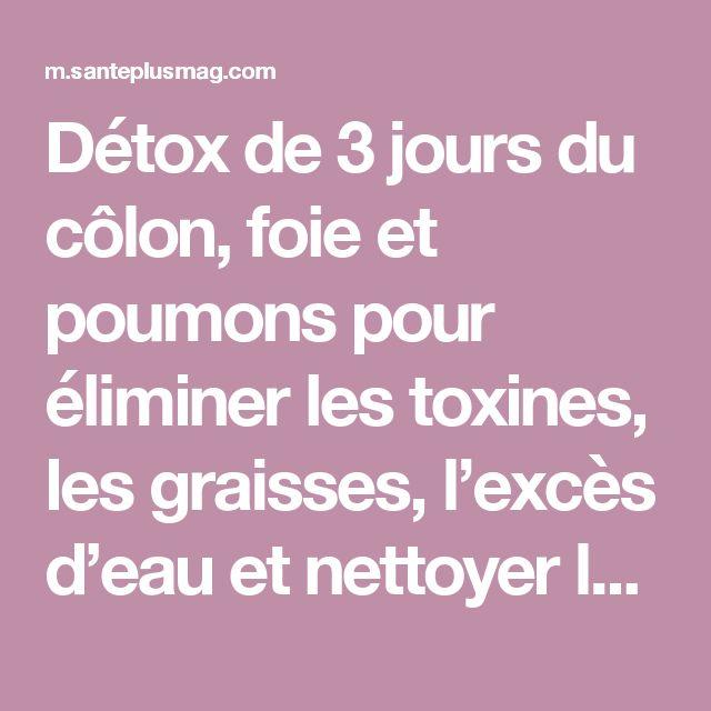 Détox de 3 jours du côlon, foie et poumons pour éliminer les toxines, les graisses, l'excès d'eau et nettoyer les artères obstruées