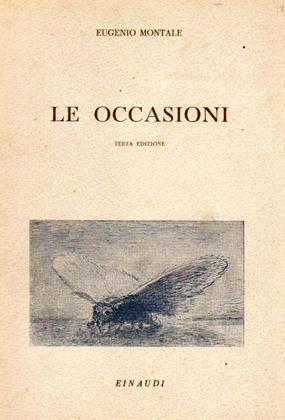 MONTALE Eugenio, Le occasioni. Torino, Einaudi, 1942.