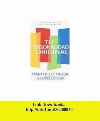 Tu Personalidad Original = Wired That Way (Spanish Edition) (9780789915382) Marita Littauer, Florence Littauer , ISBN-10: 0789915383  , ISBN-13: 978-0789915382 ,  , tutorials , pdf , ebook , torrent , downloads , rapidshare , filesonic , hotfile , megaupload , fileserve