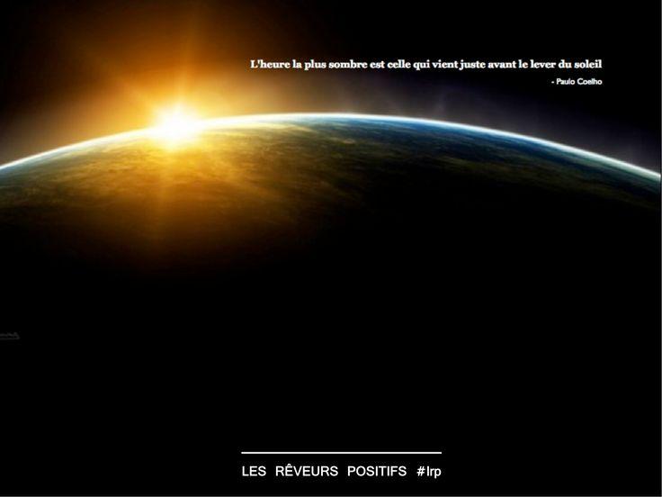 """""""L'heure la plus sombre est celle qui vient juste avant le lever du soleil."""" - Paulo Coelho #inspiration #quotes #ydem #lrp"""