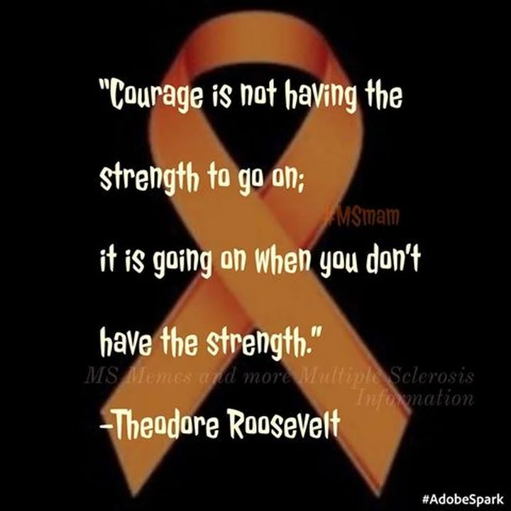 """""""Courage is not having the strength to go on;  it is going on when you don't…"""