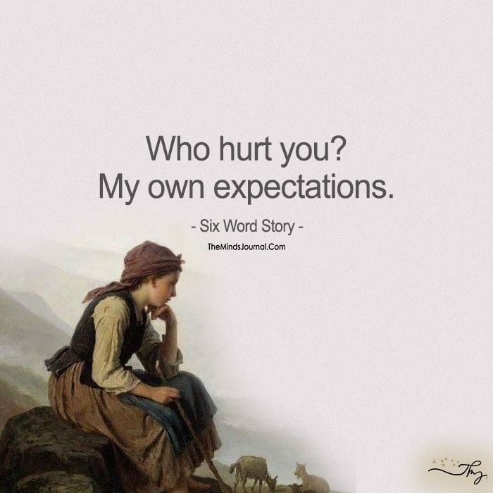 Expectation Hurts! - https://themindsjournal.com/expectation-hurts/