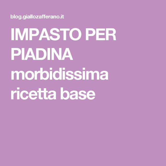 IMPASTO PER PIADINA morbidissima ricetta base