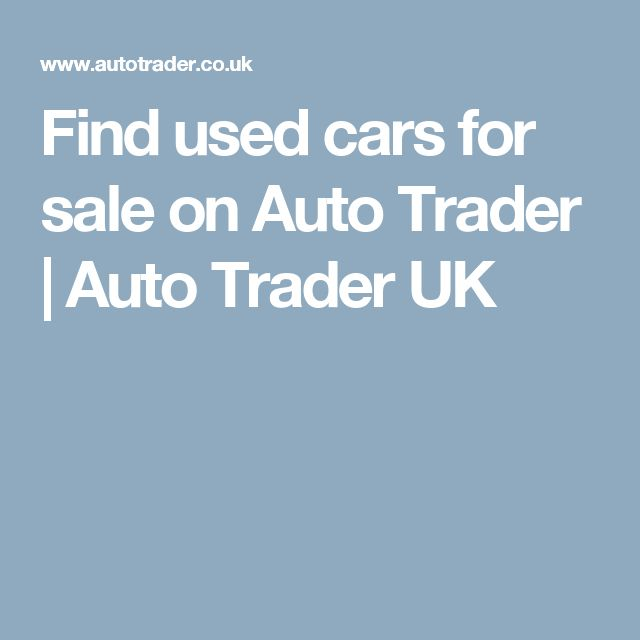 Find used cars for sale on Auto Trader | Auto Trader UK