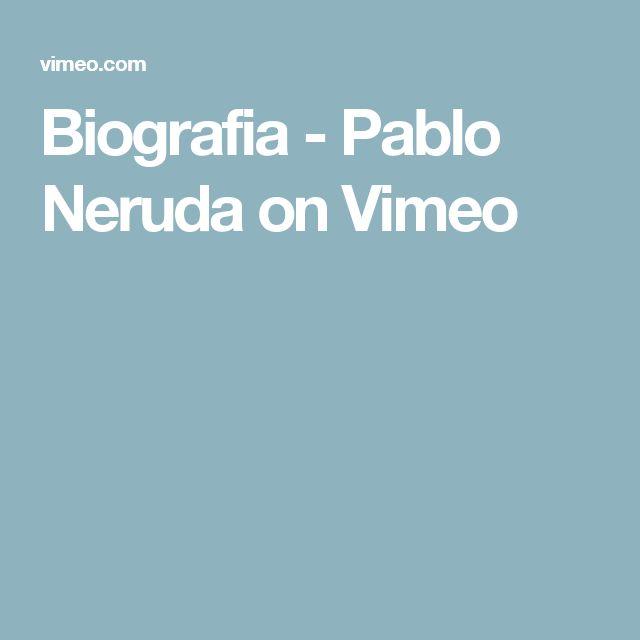 Biografia - Pablo Neruda on Vimeo