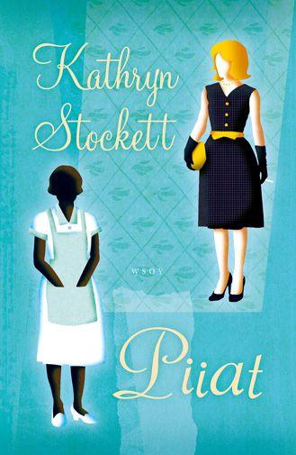 Kathryn Stockett: Piiat - Koko lailla kirjallisesti | Lily.fi