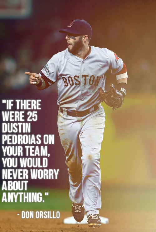 Pedroia is DAMN good. (Hey Don, don't you think even he'd want pitchers? :)