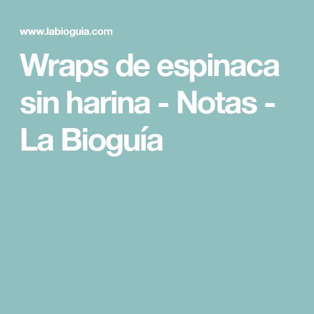 Wraps de espinaca sin harina  - Notas - La Bioguía