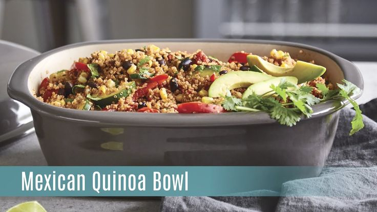 Mexican Quinoa Bowl with the Deep Covered Baker | Pampered Chef https://www.pamperedchef.com/pws/kimpierce