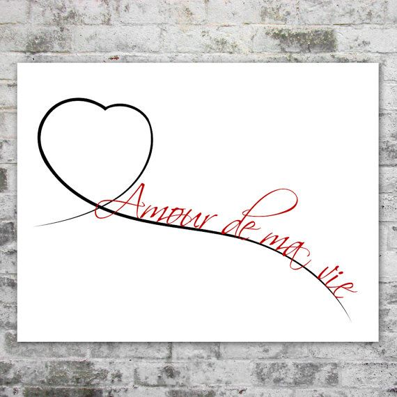 Romantic French Phrase Quote Paper Print with Elegant Love of My Life for First Year Anniversary, Just Because Gifts, or Wives and Husbands
