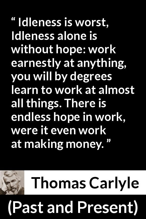 Thomas Carlyle About Hope Past And Present 1843 Hope Quotes Faith Quotes Thomas Carlyle