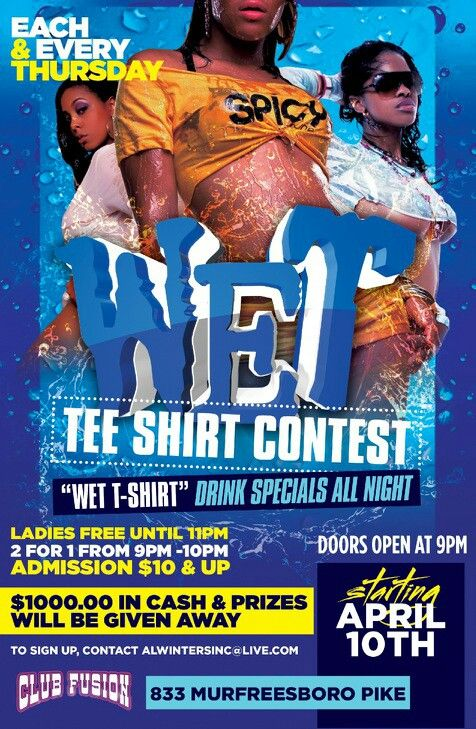Come join us at  Club Fusions on Thursday April 10th for the wet Tee shirt contest . Doors open at 9pm . Ladies free before 11pm