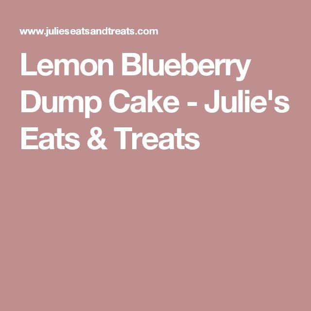 Lemon Blueberry Dump Cake - Julie's Eats & Treats