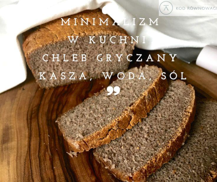 Chleb gryczany – kasza, woda i sól!
