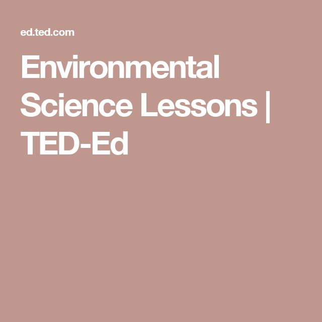 Environmental Science Lessons | TED-Ed