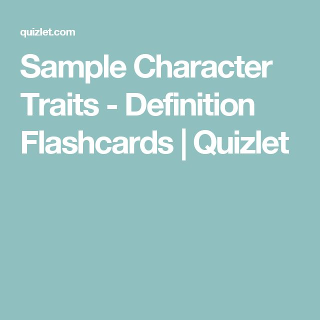 Sample Character Traits - Definition Flashcards | Quizlet