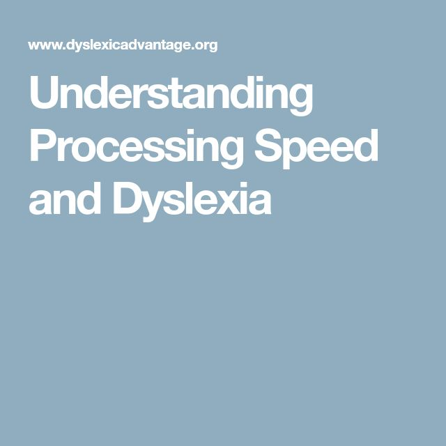 Understanding Processing Speed and Dyslexia